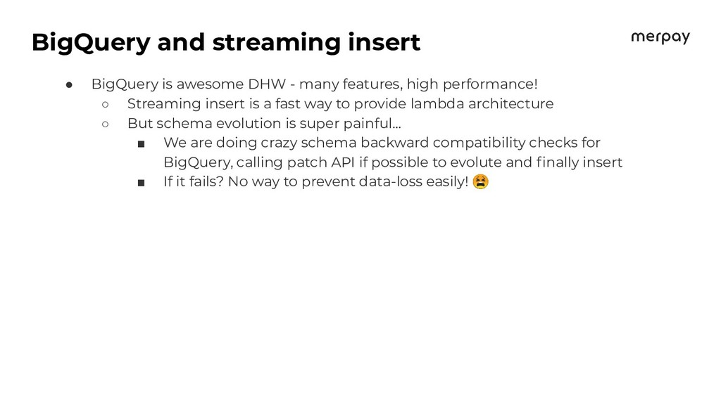 BigQuery and streaming insert ● BigQuery is awe...