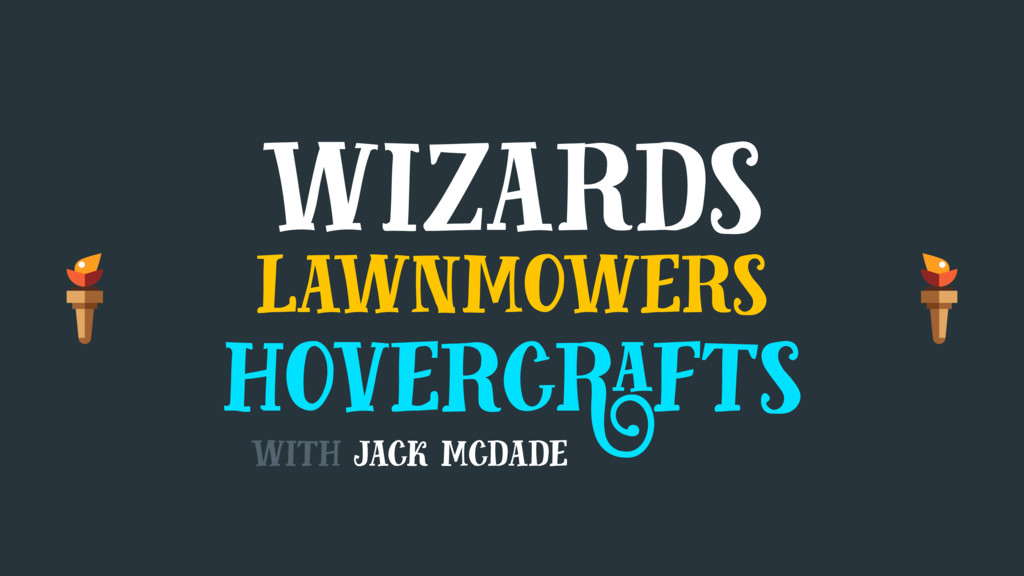 wizards lawnmowers hovercrafts with jack mcdade