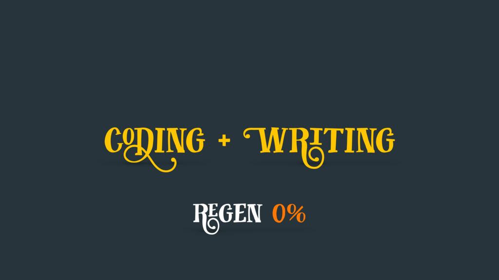 coding + Writing regen 0%