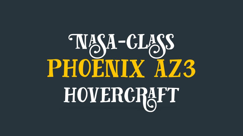 Nasa-class phoenix az3 hovercraft
