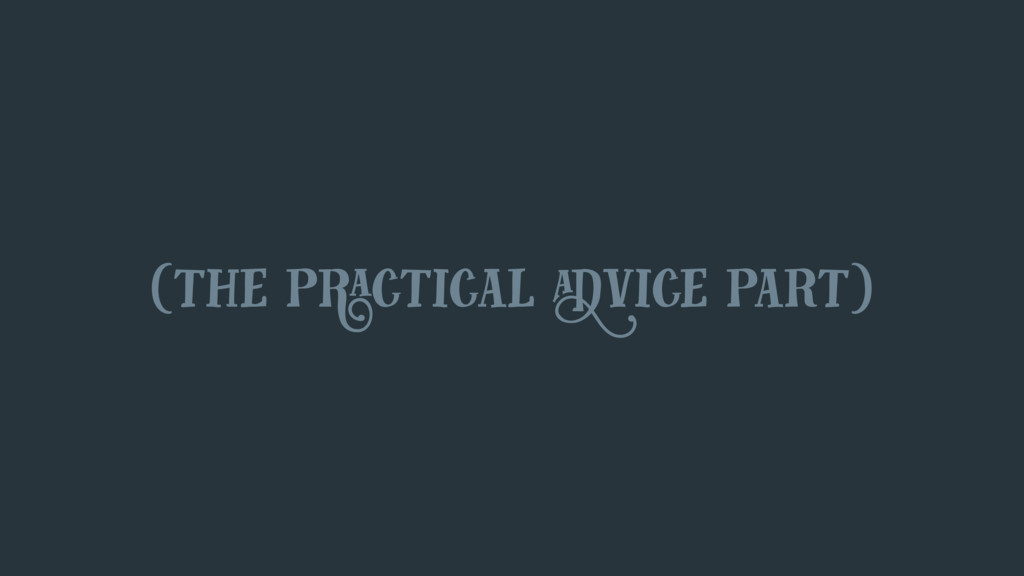 (the practical advice part)