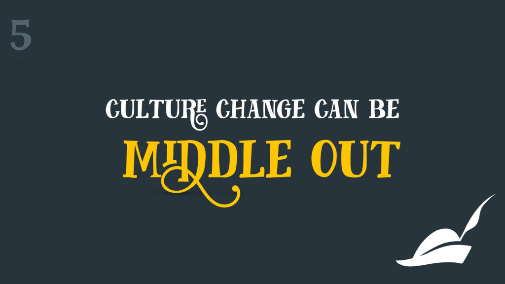 culture change can be middle out 5