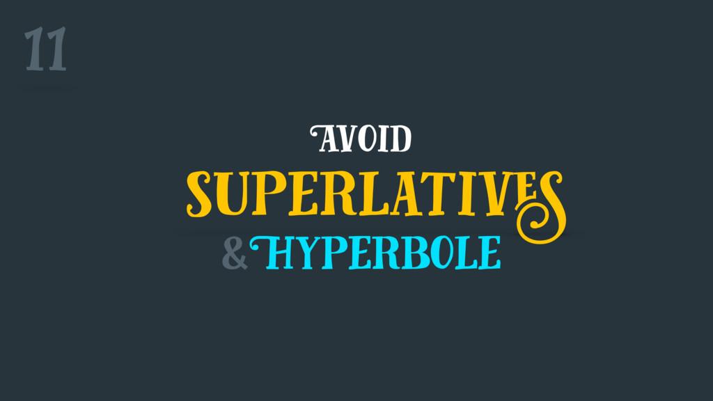 superlatives &Hyperbole Avoid 11