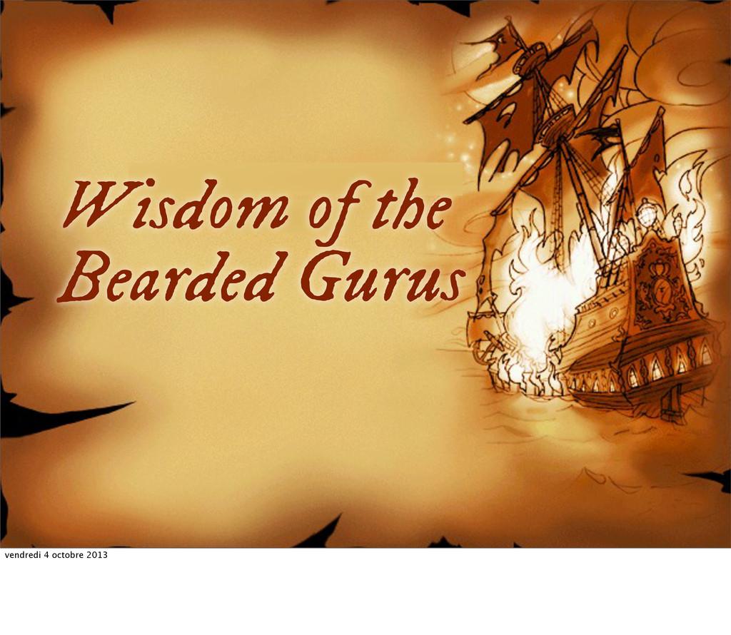 Wisdom of the Bearded Gurus vendredi 4 octobre ...