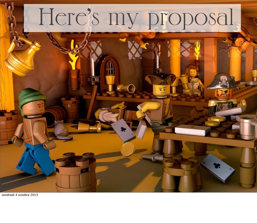 Here's my proposal vendredi 4 octobre 2013