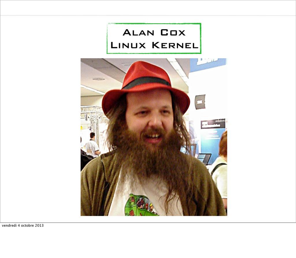 Alan Cox Linux Kernel vendredi 4 octobre 2013