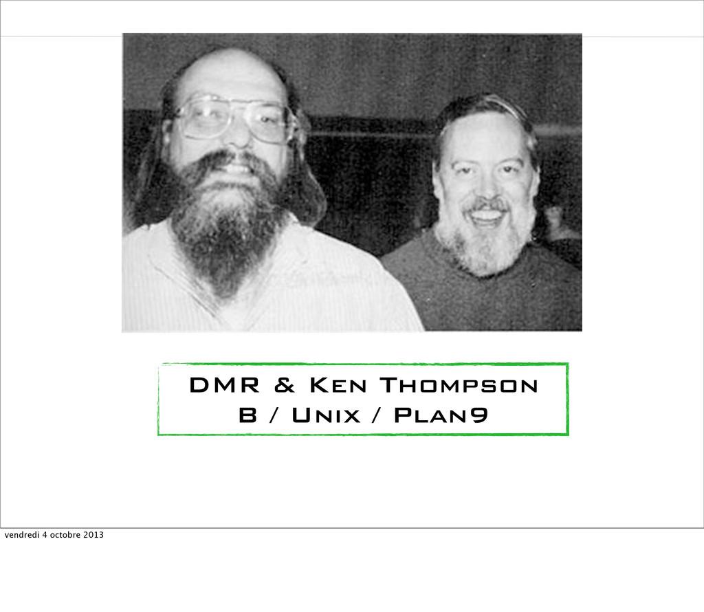 DMR & Ken Thompson B / Unix / Plan9 vendredi 4 ...