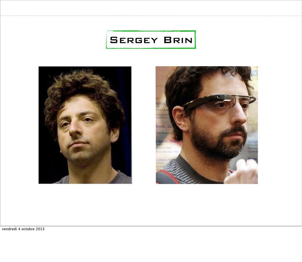 Sergey Brin vendredi 4 octobre 2013