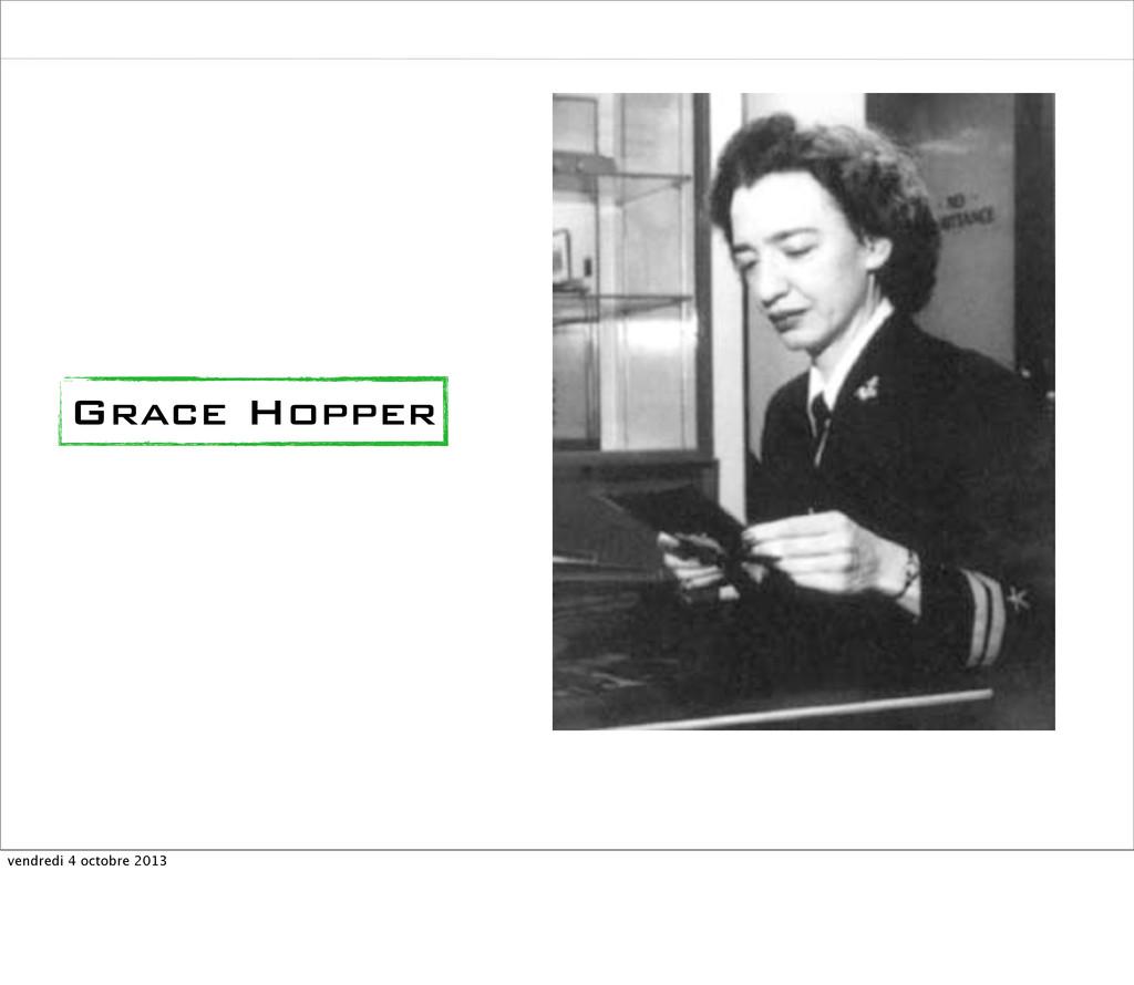 Grace Hopper vendredi 4 octobre 2013