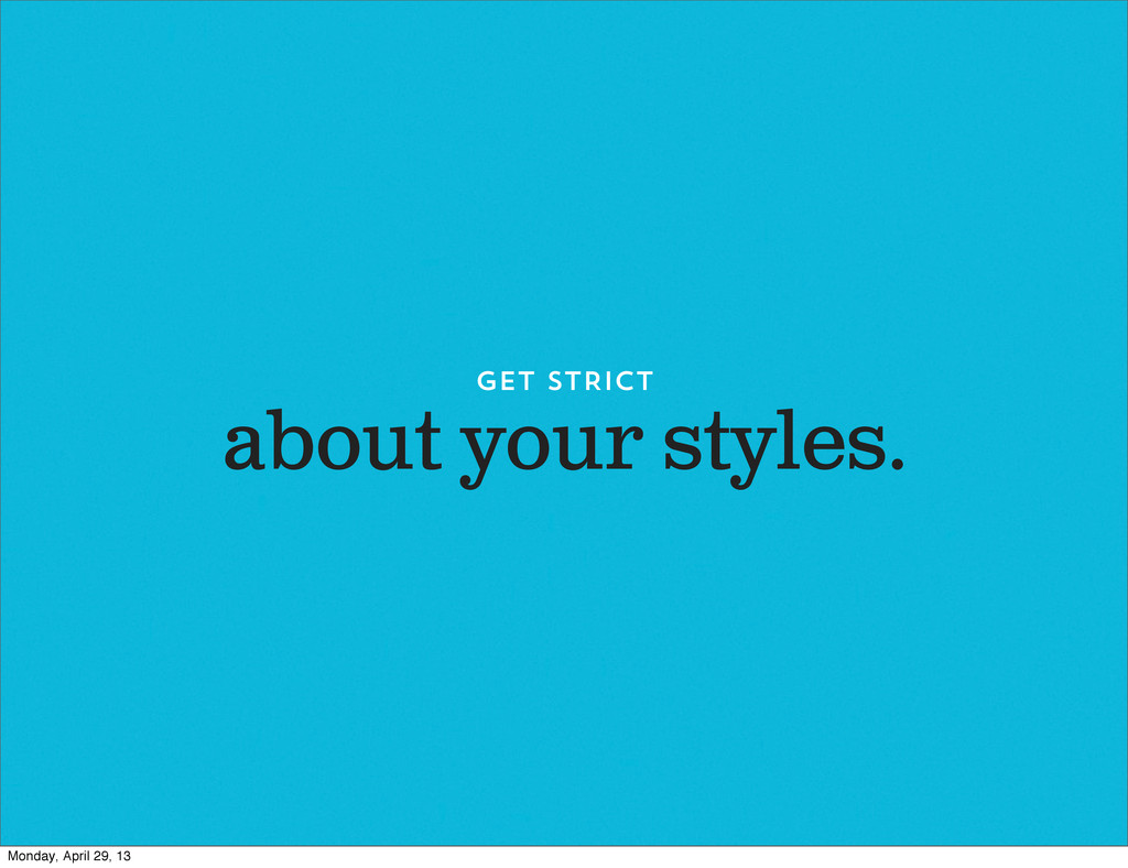 about your styles. GET STRICT Monday, April 29,...