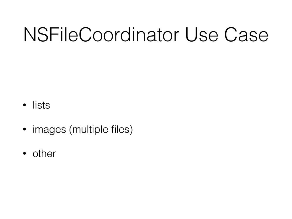NSFileCoordinator Use Case • lists • images (mu...