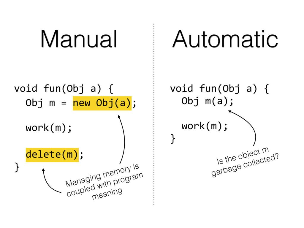 void fun(Obj a) { Obj m = new Obj(a); work(m); ...
