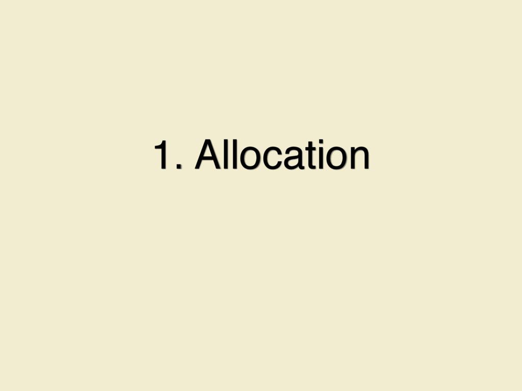 1. Allocation