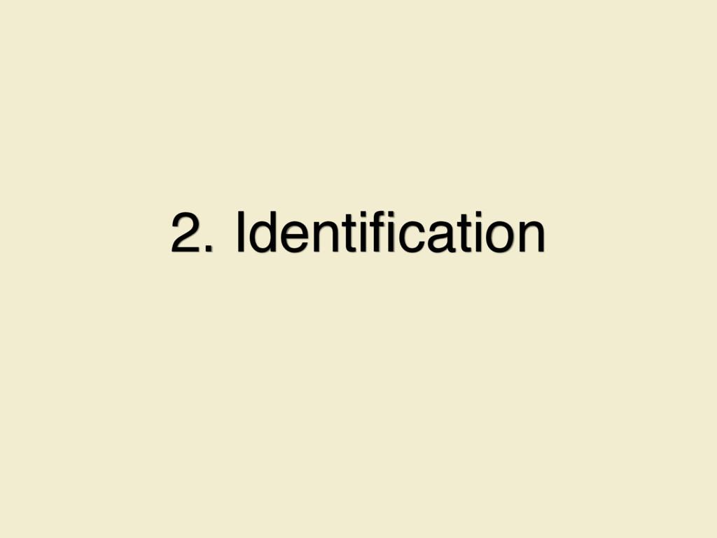 2. Identification