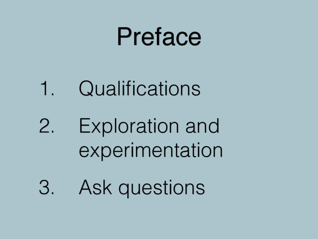 1. Qualifications 2. Exploration and experimenta...