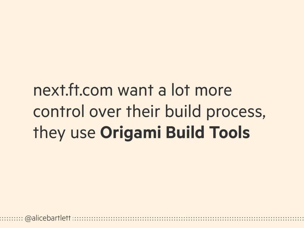 next.ft.com want a lot more control over their ...