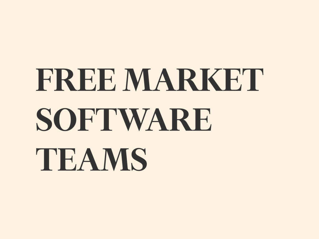 FREE MARKET SOFTWARE TEAMS