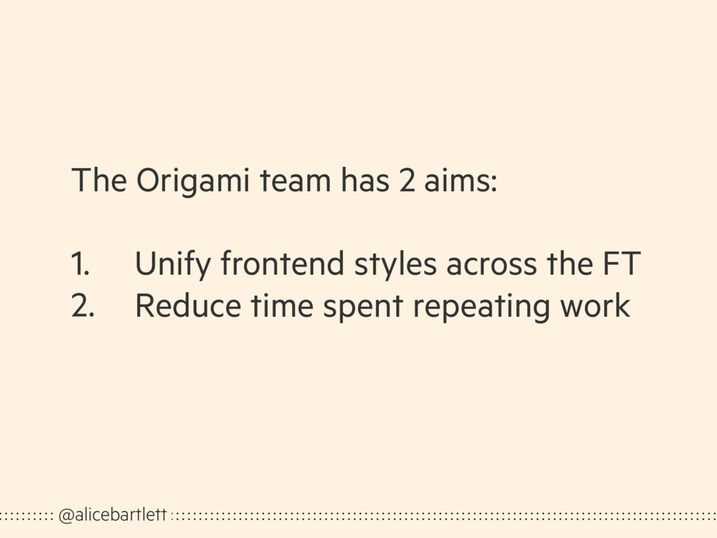 The Origami team has 2 aims: 1. Unify frontend ...