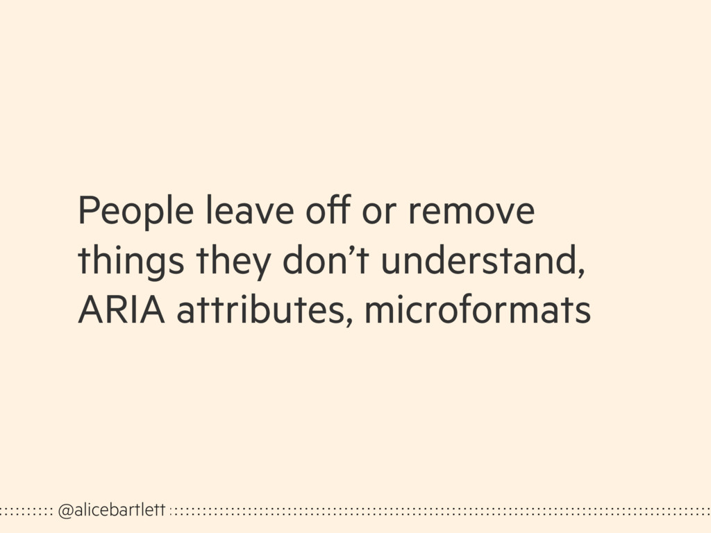 People leave off or remove things they don't un...