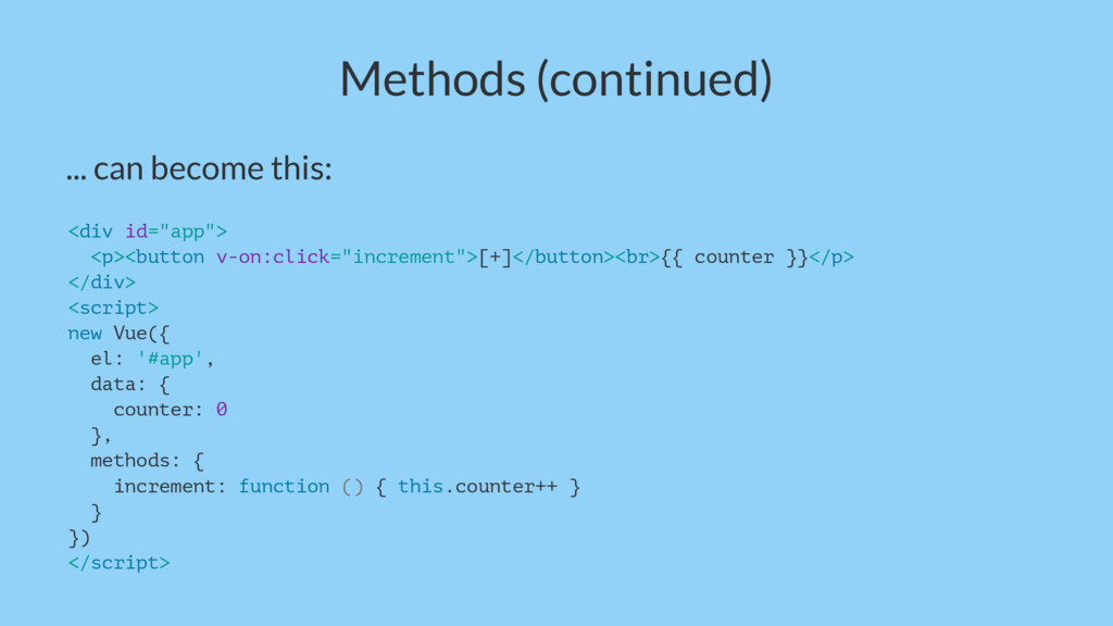 Methods (continued) ... can become this: <div i...