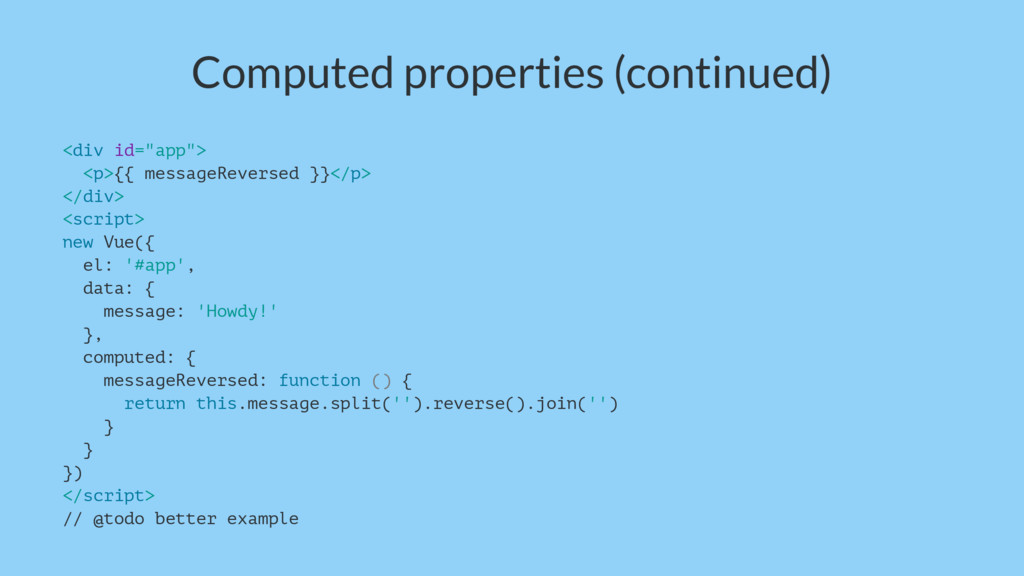 "Computed properties (continued) <div id=""app""> ..."