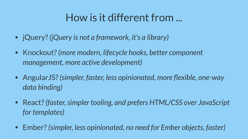 How is it different from ... • jQuery? (jQuery ...