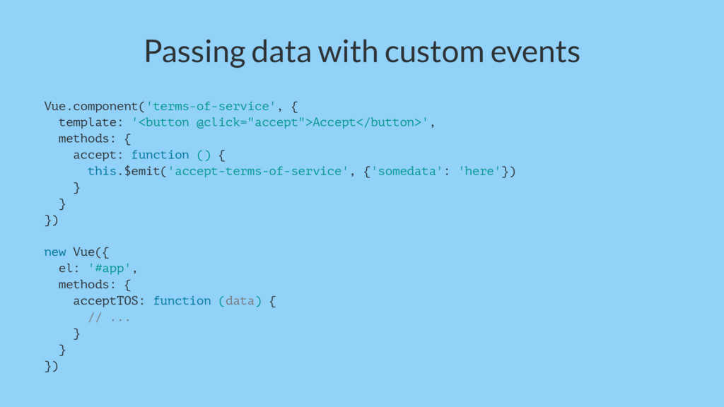 Passing data with custom events Vue.component('...