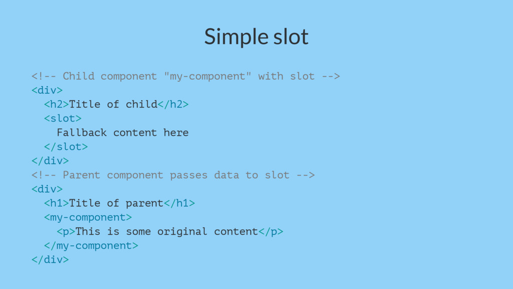 "Simple slot <!-- Child component ""my-component""..."