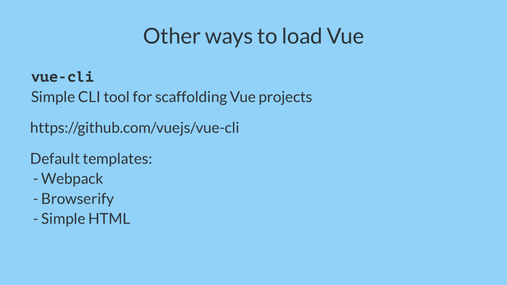 Other ways to load Vue vue-cli Simple CLI tool ...