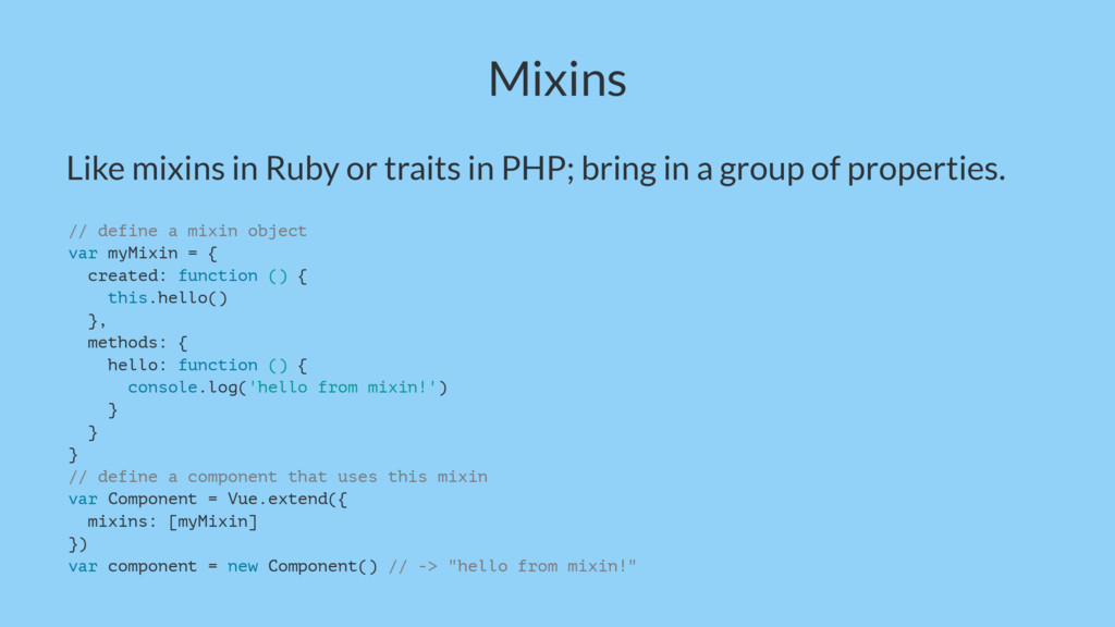 Mixins Like mixins in Ruby or traits in PHP; br...