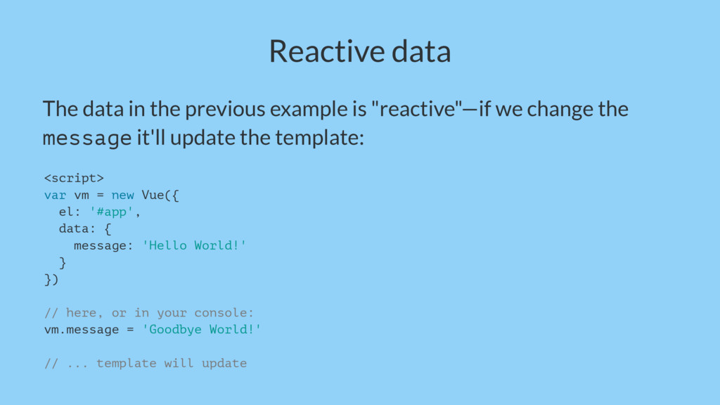 Reactive data The data in the previous example ...