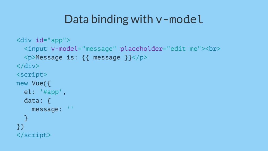 "Data binding with v-model <div id=""app""> <input..."