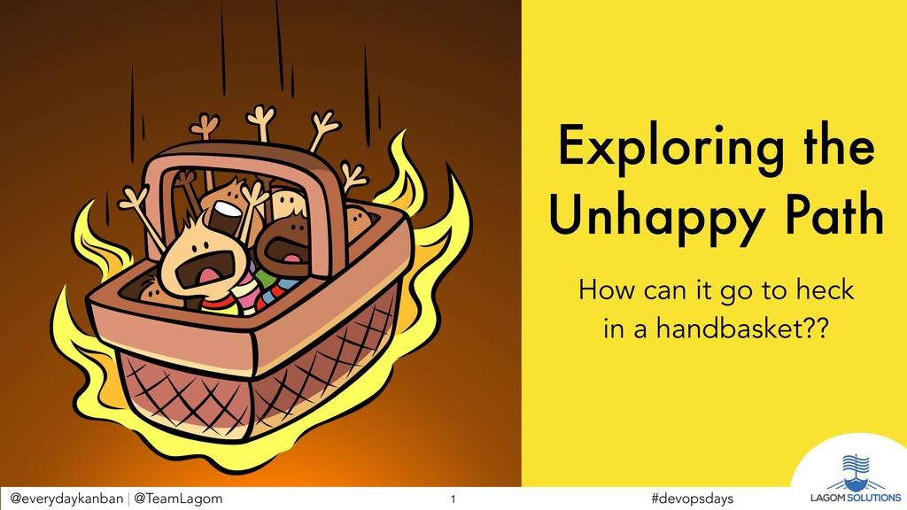 @everydaykanban   @TeamLagom Exploring the Unha...