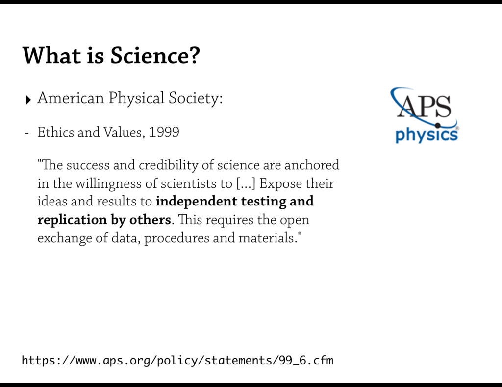 What is Science? ‣ American Physical Society: -...
