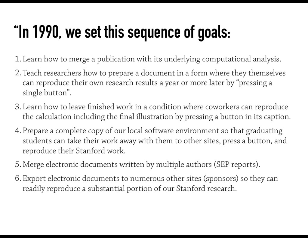 """In 1990, we set this sequence of goals: 1.Lear..."