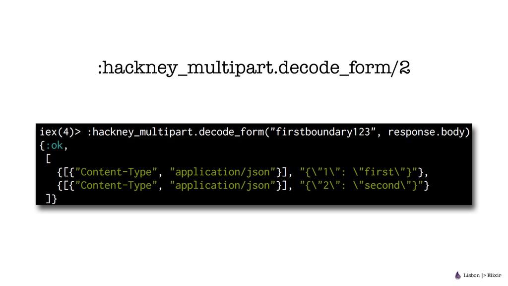 Lisbon |> Elixir :hackney_multipart.decode_form...