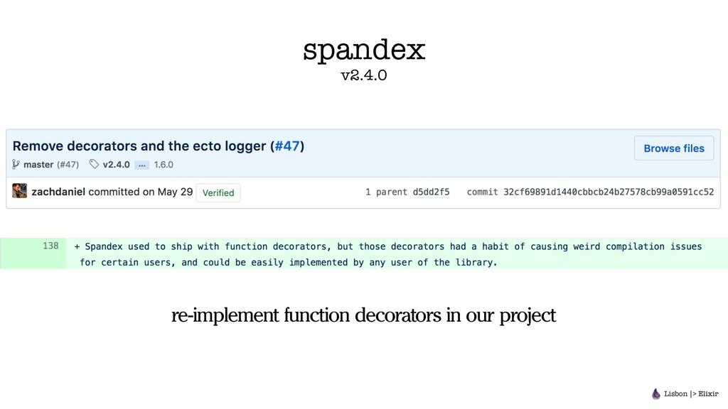 spandex v2.4.0 re-implement function decorators...