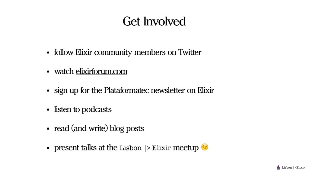 Get Involved • follow Elixir community members ...
