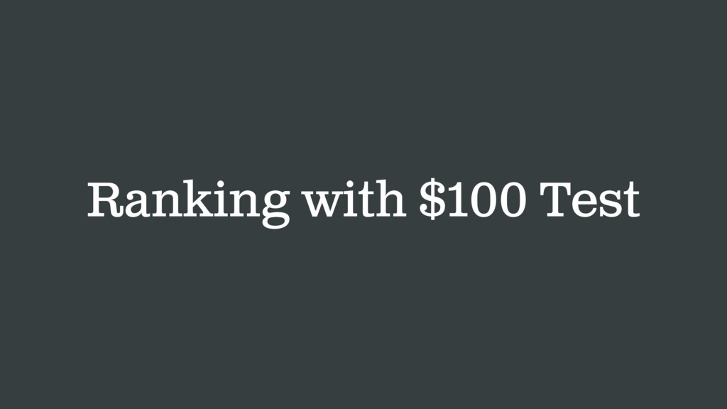 Ranking with $100 Test