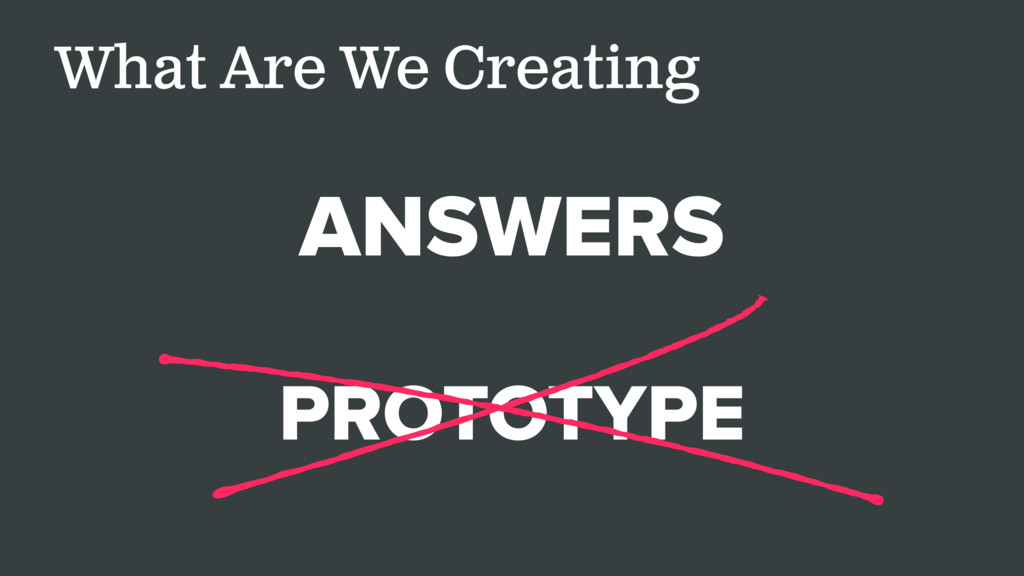 What Are We Creating ANSWERS PROTOTYPE