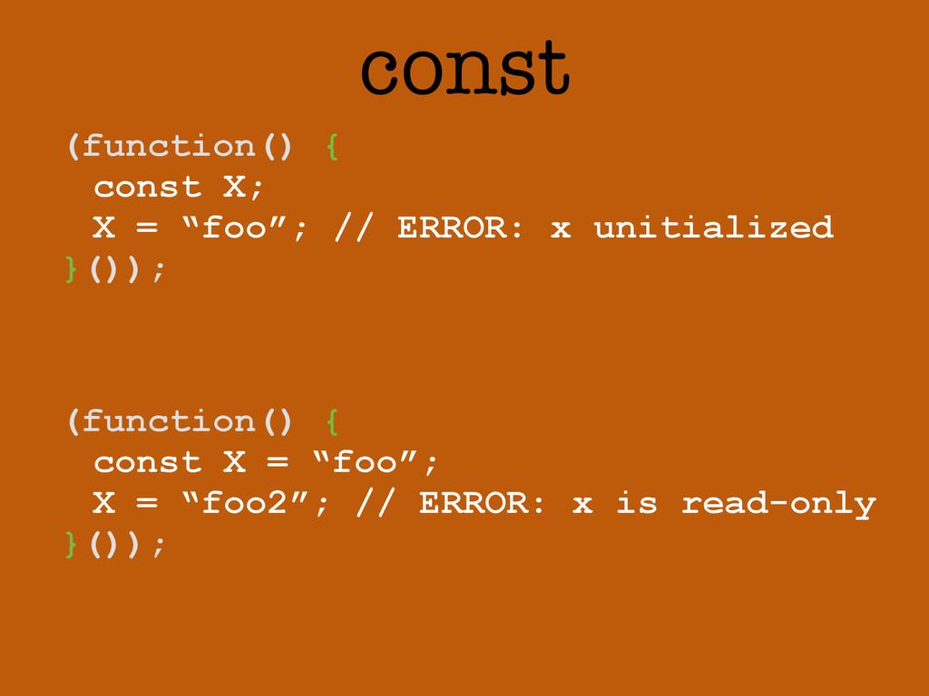 """const (function() { const X; X = """"foo""""; // ERRO..."""