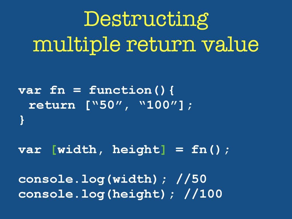 Destructing multiple return value var fn = func...