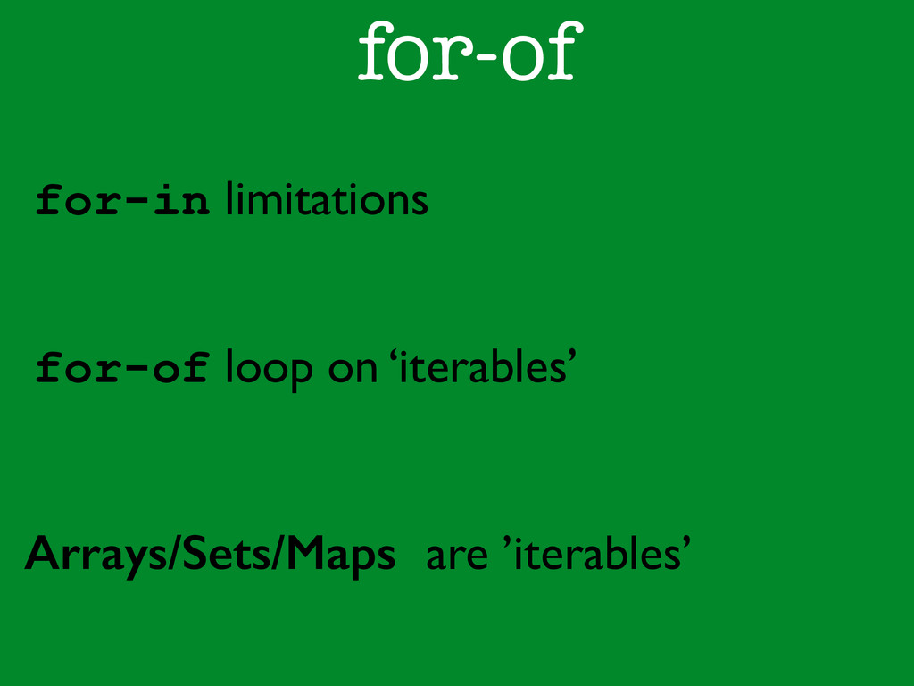 for-of for-of loop on 'iterables'	 