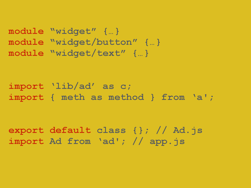"! module ""widget"" {…} module ""widget/button"" {…..."