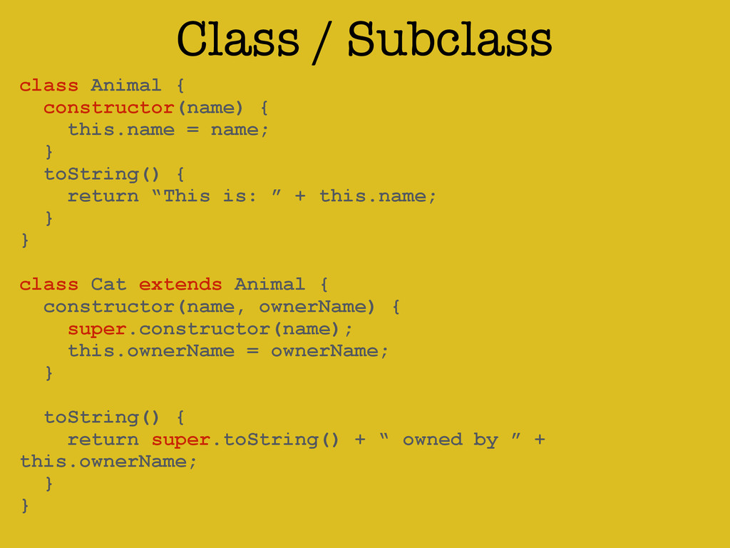 Class / Subclass ! class Animal { constructor(n...