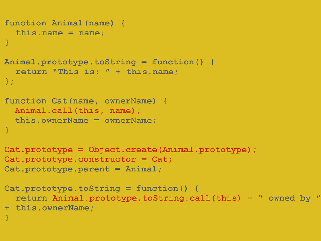 ! function Animal(name) { this.name = name; } !...