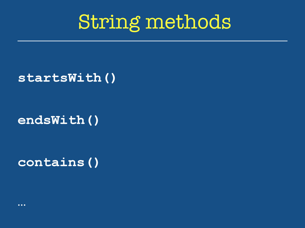 String methods startsWith() endsWith() contains...