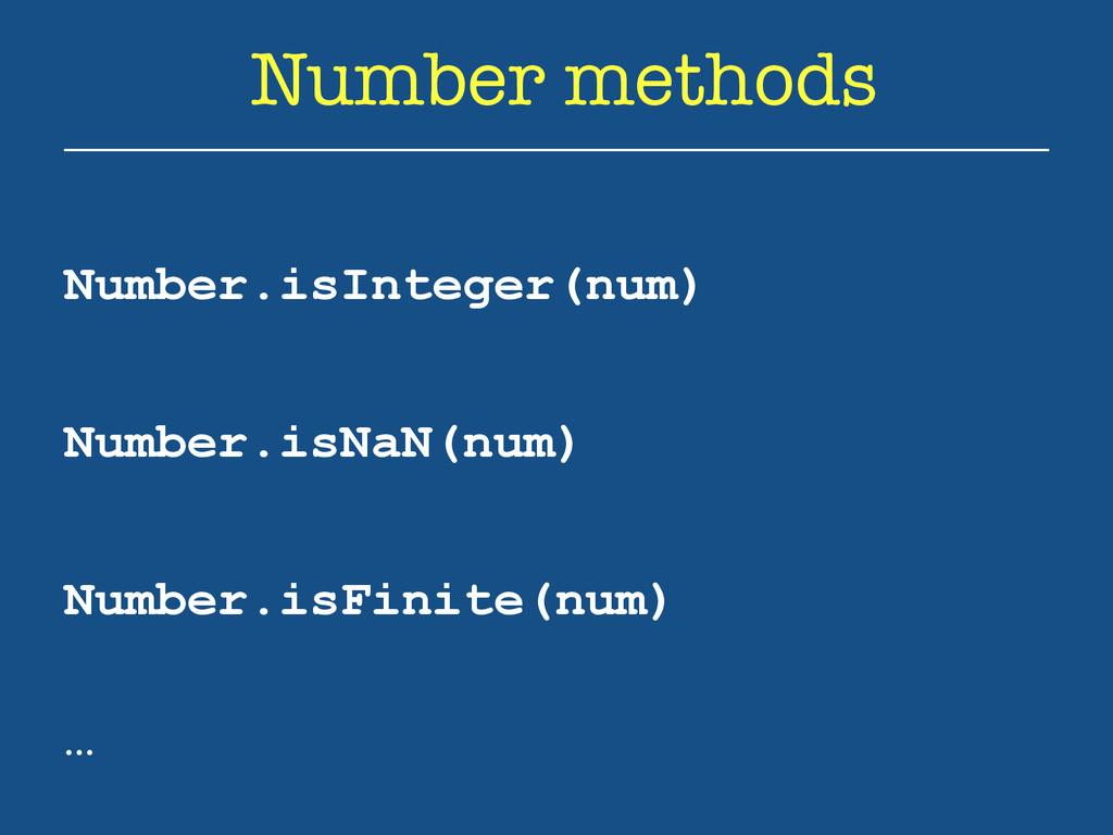 Number methods Number.isInteger(num) Number.isN...