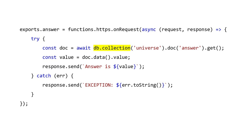 exports.answer = functions.https.onRequest(asyn...