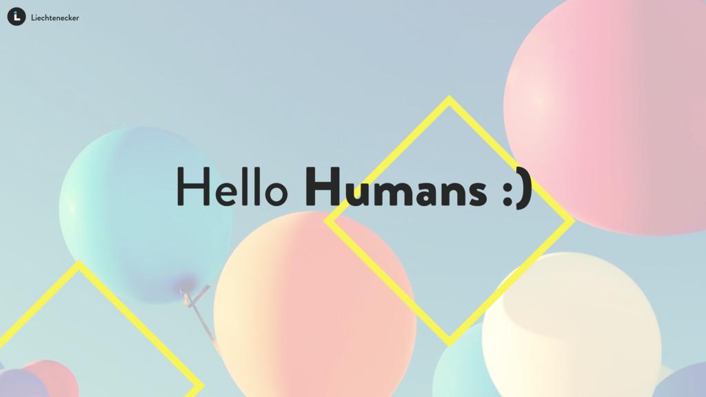 Hello Humans :)